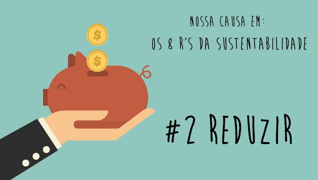 8-rs-da-sustentabilidade-reduzir-nossa-causa-artigo