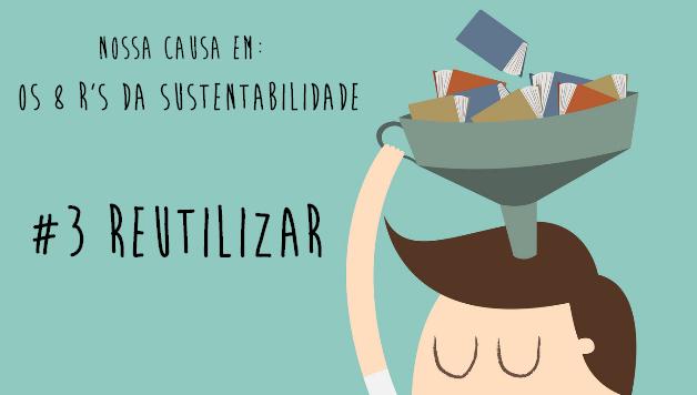 8-rs-da-sustentabilidade-reutilizar-nossa-causa-artigo