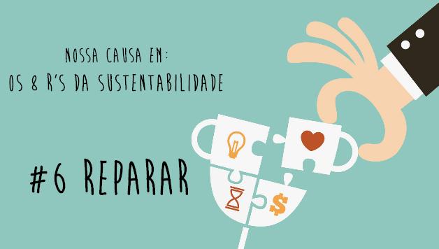 8-rs-da-sustentabilidade-reparar-nossa-causa-artigo