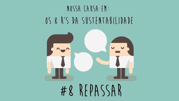 8-rs-da-sustentabilidade-repassar-nossa-causa-artigo