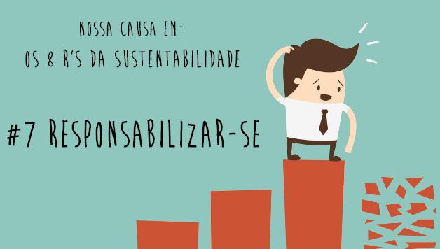 8-rs-da-sustentabilidade-responsabilizarse-nossa-causa-artigo