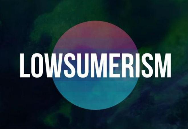 Lowsumerism 1