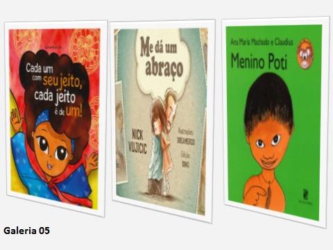 São narrativas e histórias que trazem para as crianças novas formas de entender e conviver com as possibilidades diferentes, de ser humano no mundo.