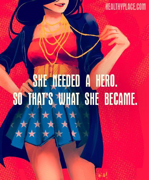 """""""Ela precisada de um herói. Então, foi isso que ela se tornou"""""""