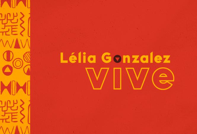 Lélia Gonzalez Vive